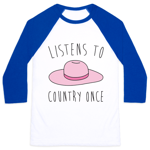 Listens To Country Once Parody Baseball Tee