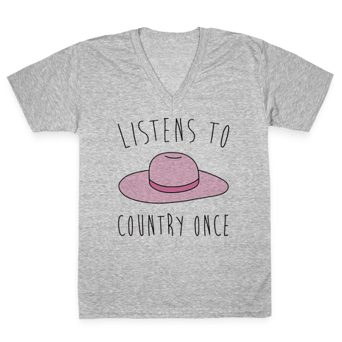 Listens To Country Once Parody V-Neck Tee Shirt