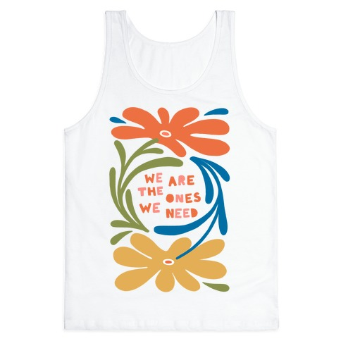 We Are The Ones We Need Retro Flowers Tank Top