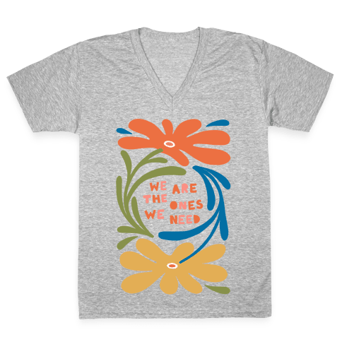 We Are The Ones We Need Retro Flowers V-Neck Tee Shirt