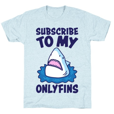 Subscribe To My Onlyfins Shark Parody T-Shirt