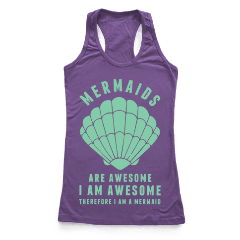 Therefore I Am A Mermaid Racerback Tank Top