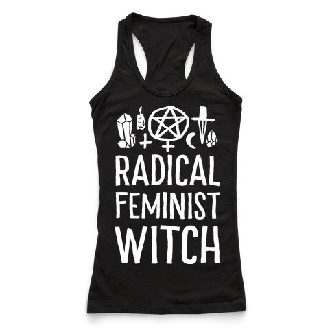 Radical Feminist Witch Racerback Tank Top