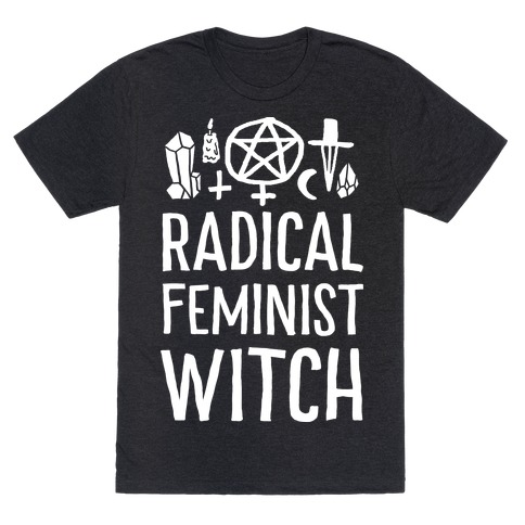 Radical Feminist Witch T-Shirt