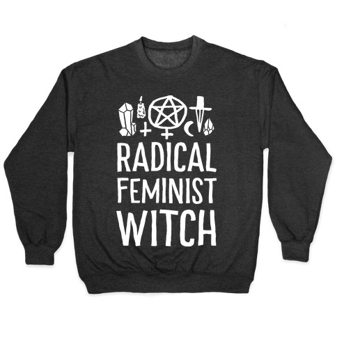 Radical Feminist Witch Pullover