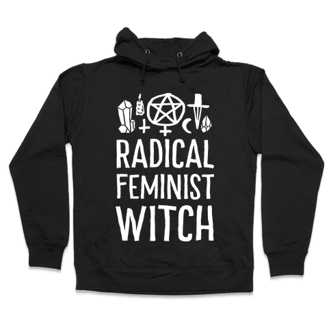 Radical Feminist Witch Hooded Sweatshirt