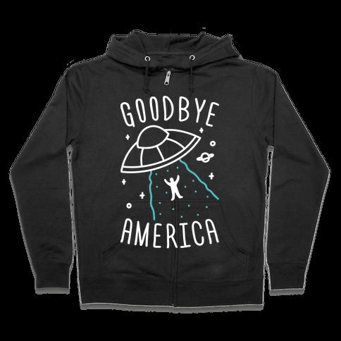 Goodbye America Zip Hoodie