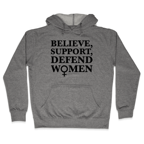 Believe Support and Defend Women Hooded Sweatshirt