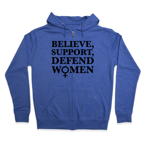 Believe Support and Defend Women Zip Hoodie