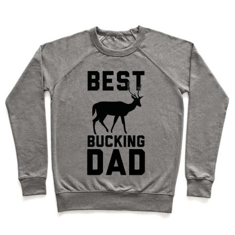 Best Bucking Dad Pullover