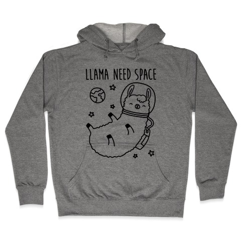 Llama Need Space Parody Hooded Sweatshirt