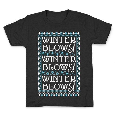 Winter Blows! Winter Blows! Winter Blows! Kids T-Shirt