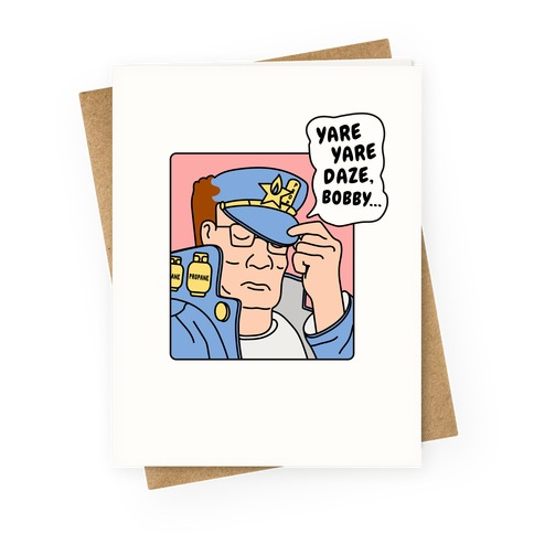Yare Yare Daze, Bobby Greeting Card