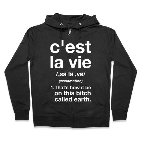 C'est La Vie Definition That's How It Be Zip Hoodie