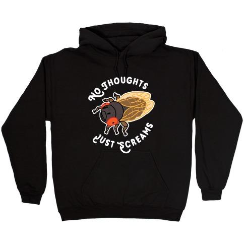 No Thoughts Just Screams Cicada Hooded Sweatshirt