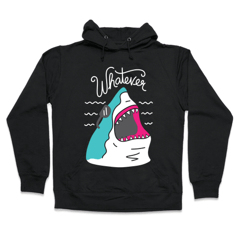 Whatever Shark Hooded Sweatshirt