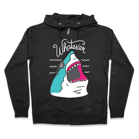 Whatever Shark Zip Hoodie