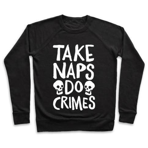 Take Naps Do Crimes White Print Pullover