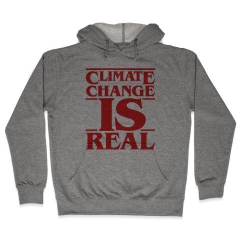 Climate Change Is Real Stranger Things Parody Hooded Sweatshirt