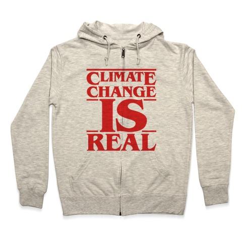 Climate Change Is Real Stranger Things Parody Zip Hoodie