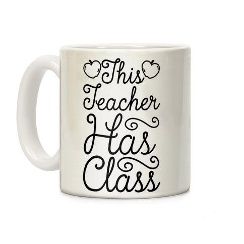 This Teacher Has Class Coffee Mug