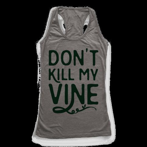 Don't Kill My Vine Parody Racerback Tank Top
