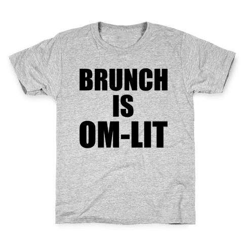 Brunch Is Om-Lit Kids T-Shirt