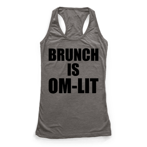 Brunch Is Om-Lit Racerback Tank Top