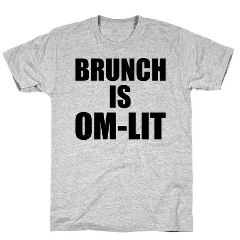 Brunch Is Om-Lit T-Shirt