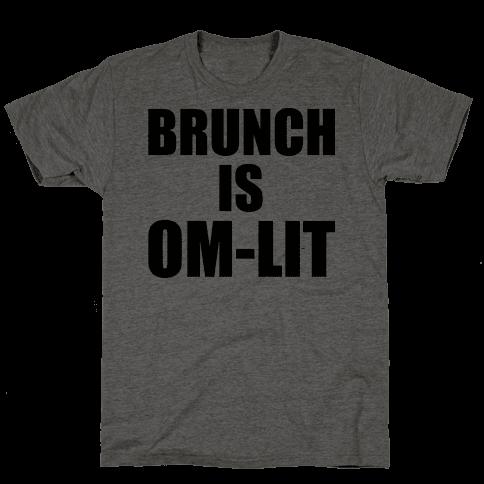 Brunch Is Om-Lit Mens T-Shirt