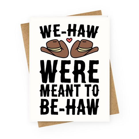 We-haw Were Meant to Be-haw Greeting Card