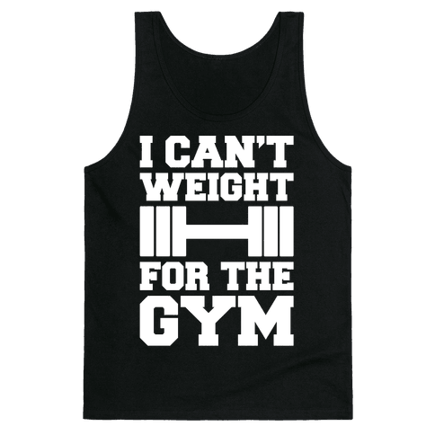 I Can't Weight For The Gym White Print Tank Top