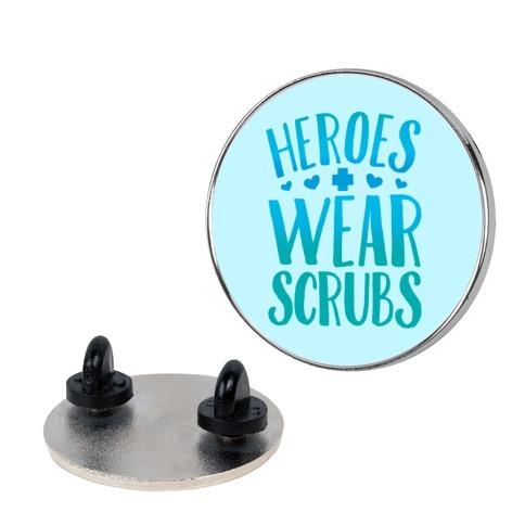 Heroes Wear Scrubs Pin