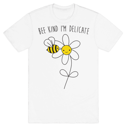 Bee Kind I'm Delicate Mens T-Shirt