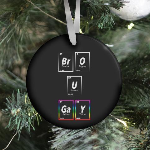 BrO U GaY Ornament