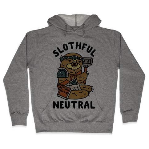 Slothful Neutral Sloth Cleric Hooded Sweatshirt