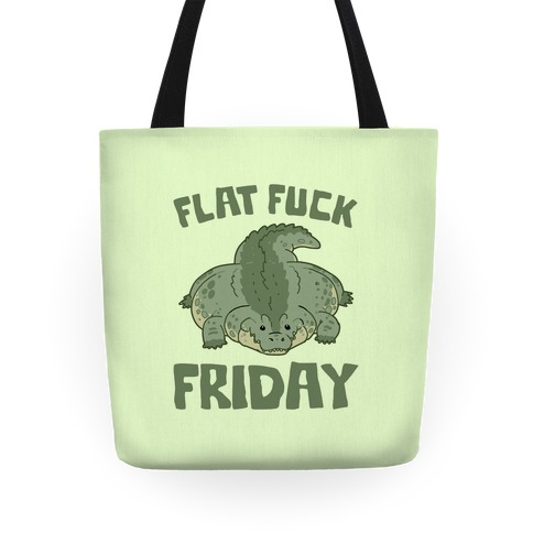Flat F*** Friday Tote