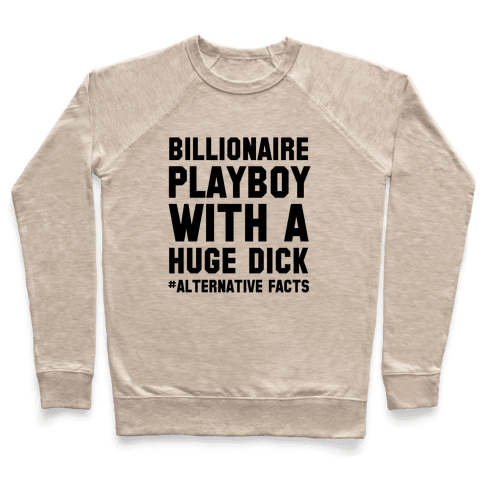 Billionaire Playboy (Alternative facts) Pullover