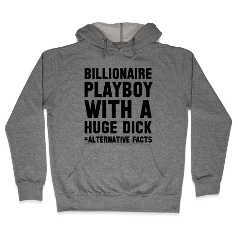 Billionaire Playboy (Alternative facts) Hooded Sweatshirt