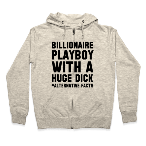Billionaire Playboy (Alternative facts) Zip Hoodie