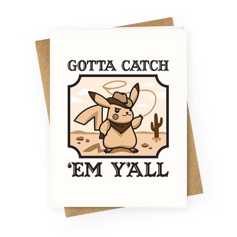 Gotta Catch 'Em Y'all Greeting Card