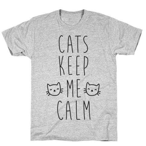 Cats Keep Me Calm T-Shirt