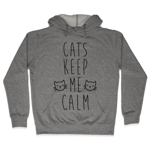 Cats Keep Me Calm Hooded Sweatshirt