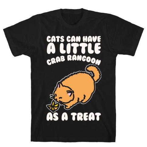 Cats Can Have A Little Crab Rangoon As A Treat White Print T-Shirt