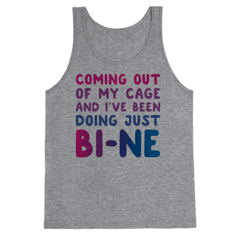 Coming Out Of My Cage And I've Been Doing Just BI-NE Tank Top