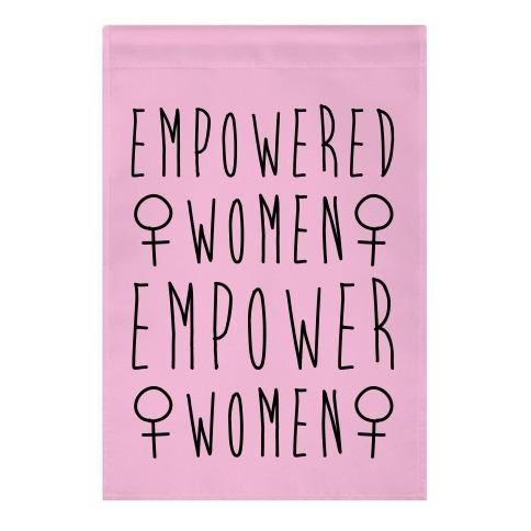 Empowered Women Empower Women Garden Flag
