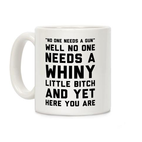 No One Needs A Gun Coffee Mug