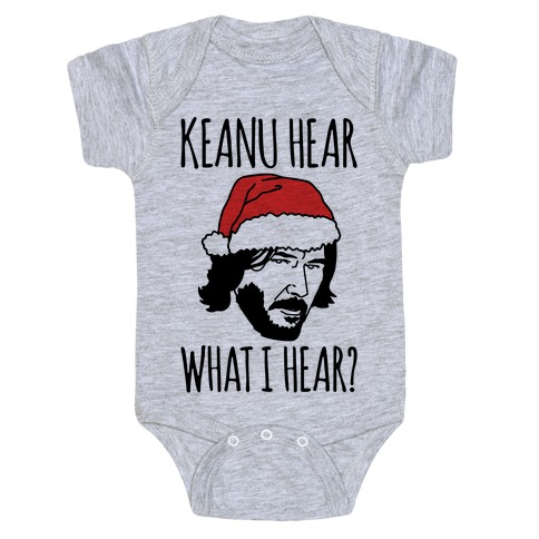 Keanu Hear What I Hear Parody Baby Onesy