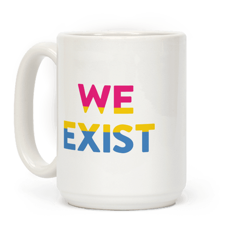 We Exist Pansexual