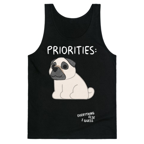 Pug Priorities Tank Top